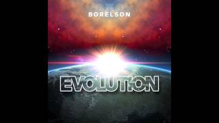 Borelson - Evolution (Go And Get It)