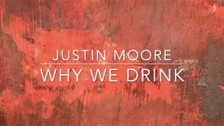 Justin Moore - Why We Drink (Lyrics)
