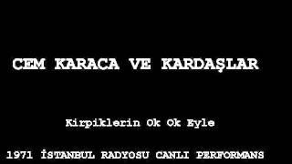 Cem Karaca - Kirpiklerin Ok Ok Eyle (1971, İstanbul Radyosu)