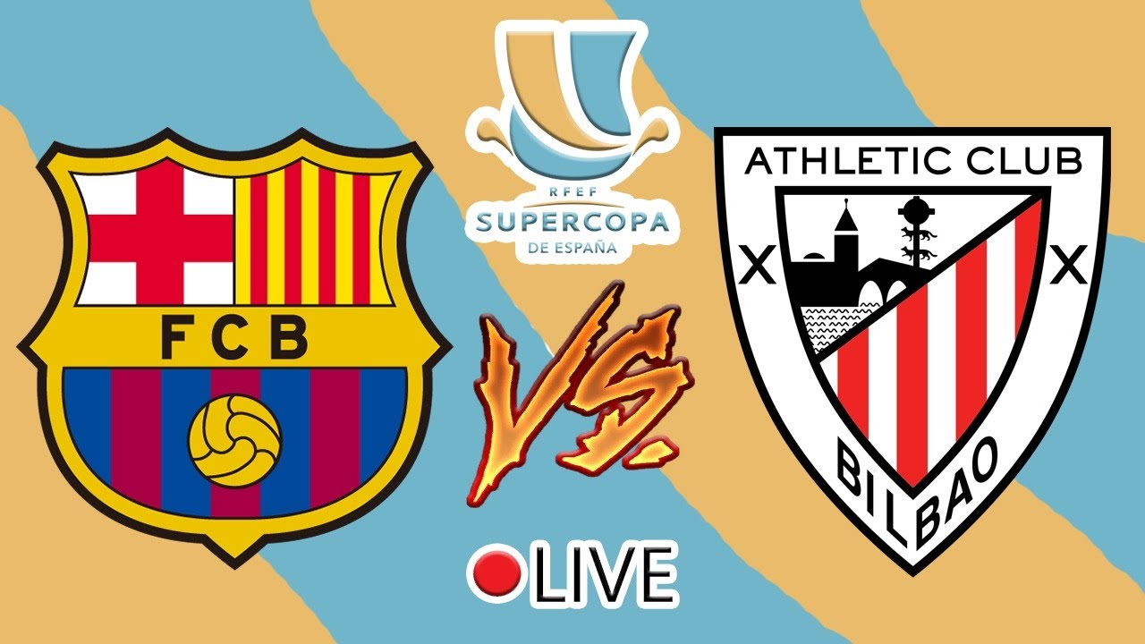 How to watch Supercopa de Espana FINAL with Barcelona FC vs ...