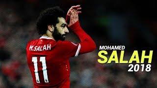 Mohamed Salah 2018 - Crazy Skills & Goals