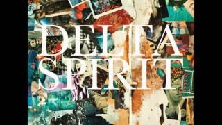 Delta Spirit - Money Saves