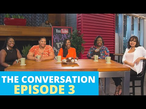 The Conversation | Episode 3 - Why Women Need to Stop Waiting on Men