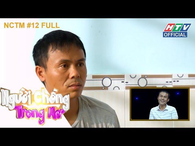 HTV NGƯỜI CHỒNG TRONG MƠ | NCTM #12 FULL | 18/8/2018