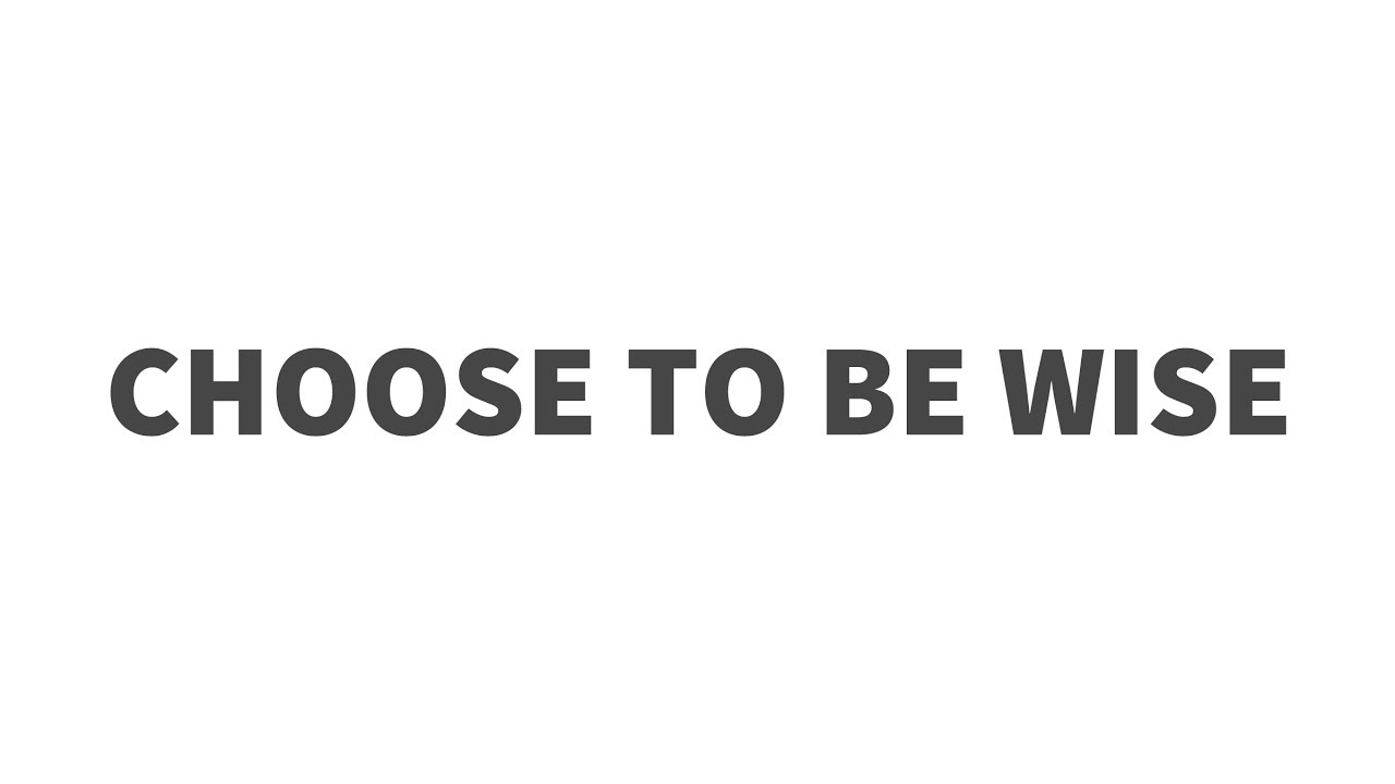 Image result for choose to be wise