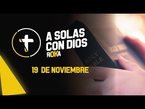 A SOLAS CON DIOS / 19 DE NOVIEMBRE