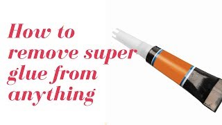 How to remove suṗer glue from practically anything | how to remove super glue from plastic