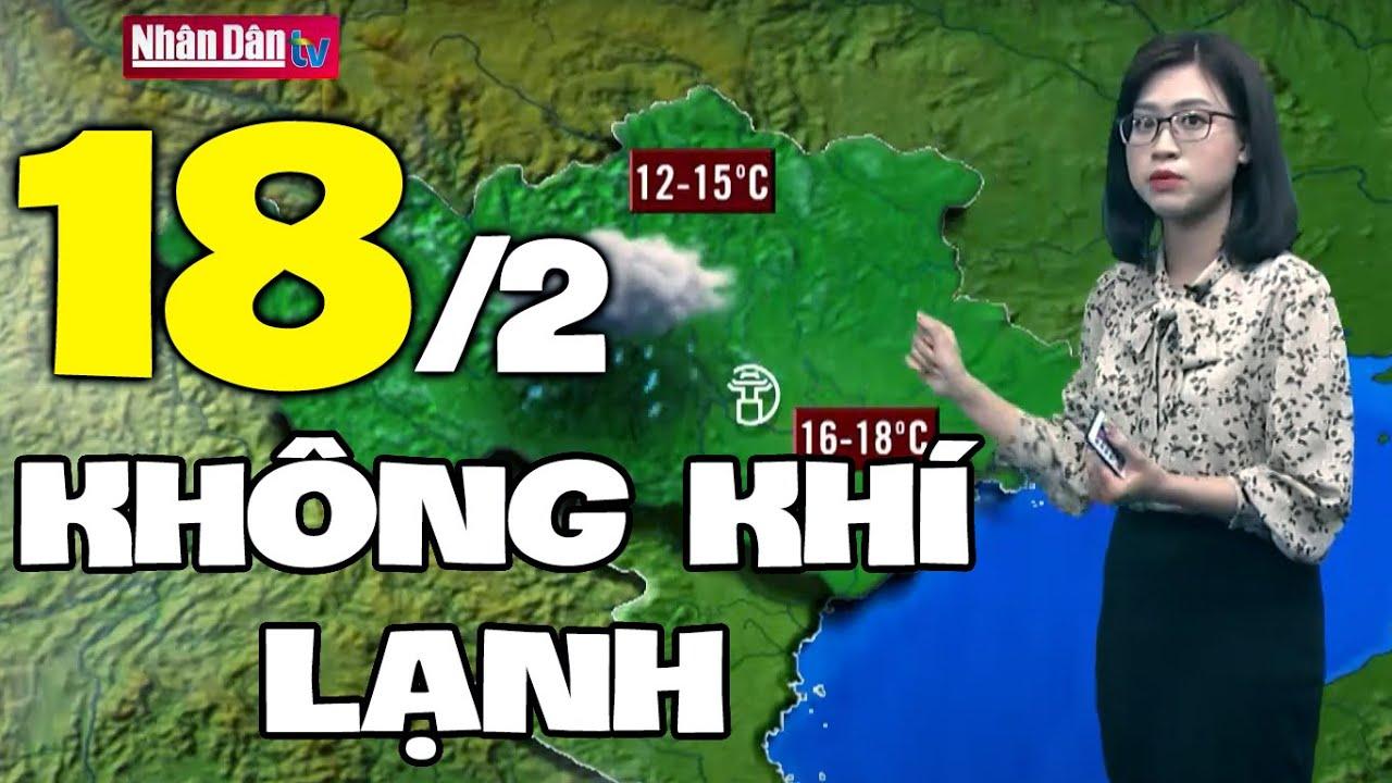 Dự báo thời tiết hôm nay và ngày mai 18/2 | Dự báo thời tiết đêm nay mới nhất | Thông tin thời tiết hôm nay và ngày mai