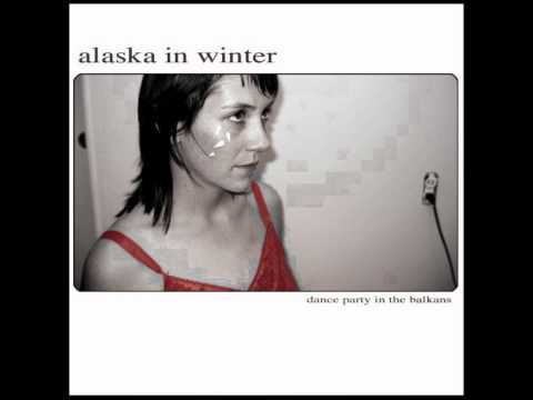 Alaska In Winter - Dance Party In The Balkans (HQ)