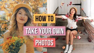 How to Take Your Own Pictures! 📸
