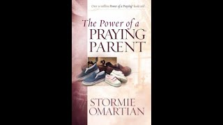 The Power of A Praying Parent-Series Conclusion, Final thoughts & Other Books by Stormie Omartian
