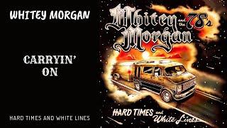 Whitey Morgan - Carryin' On