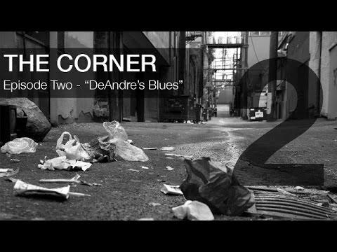 "Download The Corner - Episode 2 - ""DeAndre's Blues"""