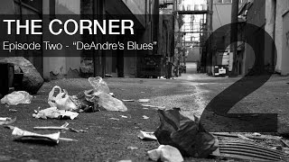 "The Corner - Episode 2 - ""…"