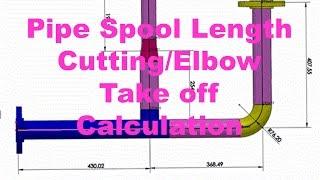 Pipe Spool Cutting Length / Elbow 90,45,30 deg Take Off / Travel length  Calculation
