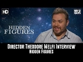Theodore Melfi Interview - Hidden Figures