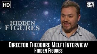 Theodore Melfi Interview - Hidden Figures