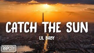Lil Baby - Catch The Sun (Lyrics) [Queen & Slim]