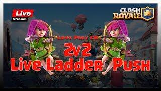 🔴 Live    Clash Royale   Live Ladder Game play   Live 2v2
