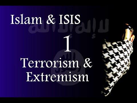 Islam & ISIS - Terrorism & Extremism