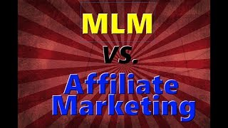 MLM vs Affiliate Marketing which is better