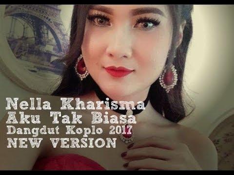 Nella Kharisma Aku Tak Biasa (Dangdut Koplo 2017)