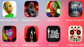 Smiling X Corp.EvilDead,Friday The 13th,Baldis Basic,Escape The Ayuwokie,Death Park,Horror Hospital