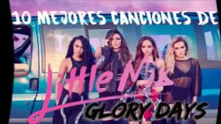 Top 10 - Glory Days (Little Mix)