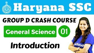 530 pm hssc group d 2018 general science by shipra mam introduction