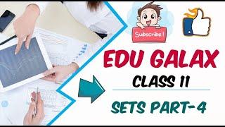 CLASS-11 CHAPTER-1(SETS) PART-4 BY EDU GALAX