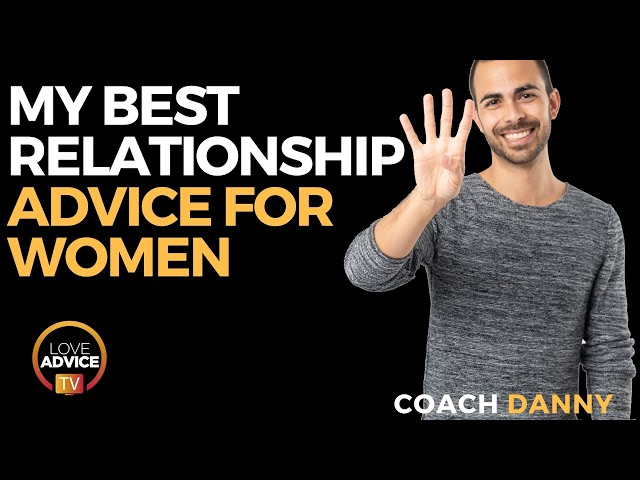 My Best Relationship Advice for Women