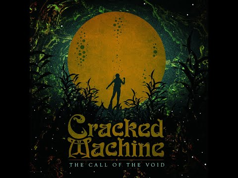 Cracked Machine - The Call of the Void (2019) (New Full Album)