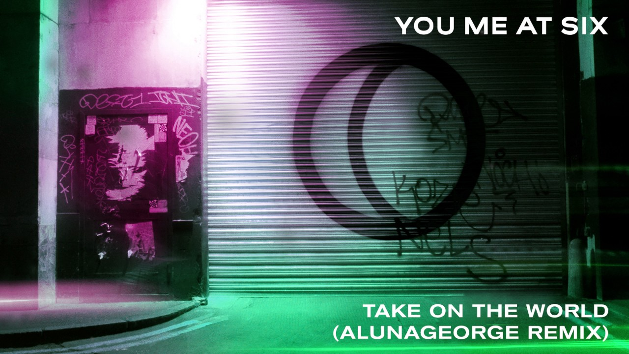 you-me-at-six-take-on-the-world-alunageorge-remix-you-me-at-six