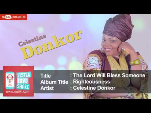 The Lord Will Bless Someone | Celestine Donkor | Official HQ Audio