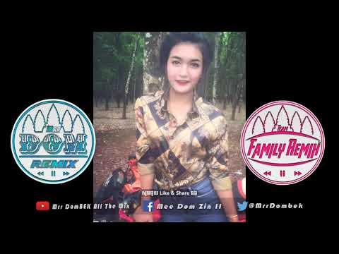 ភ្លេងកំពុងល្បីនៅថៃ NEw Melody Family Remix 2018 New Song Music Melody Remix Thai 2018 By Mrr DomBek