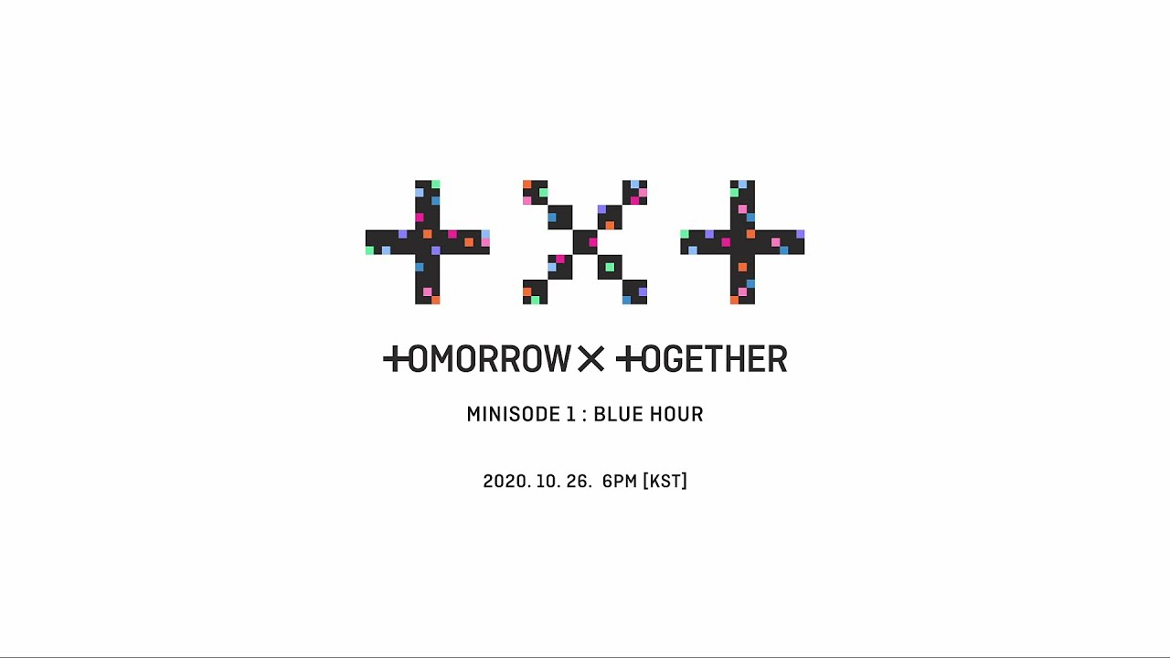 TXT (투모로우바이투게더) - minisode1 : Blue Hour