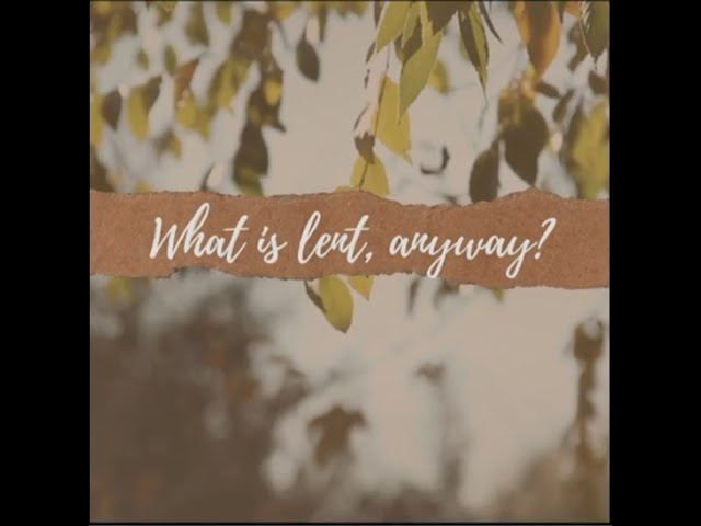 What Is Lent, Anyway? A Video Blog from FTF's Own Carly!