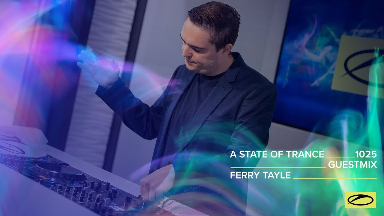 Ferry Tayle - A State Of Trance Episode 1025 Guest Mix