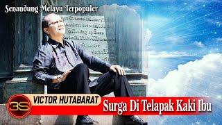 Victor Hutabarat - Sorga di Telapak Kaki Ibu [ Official Video ]