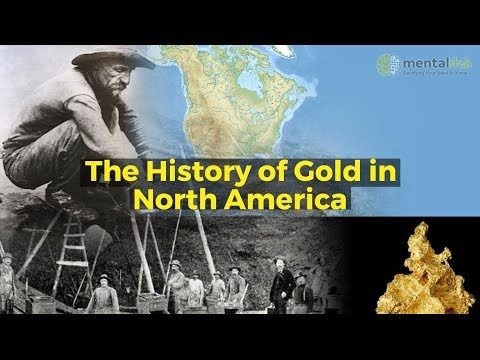 The History Of Gold In North America