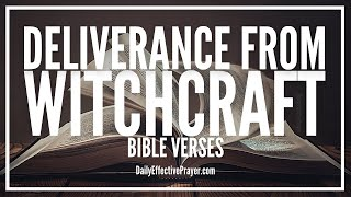 Bible Verses On Deliverance From Witchcraft, Evil, Unclean Spirits - Scriptures (Audio Bible)