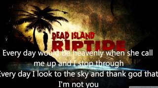 Sam B - No Room In Hell - ft Chamillionaire -Lyrics- (Dead Island Riptide theam song)