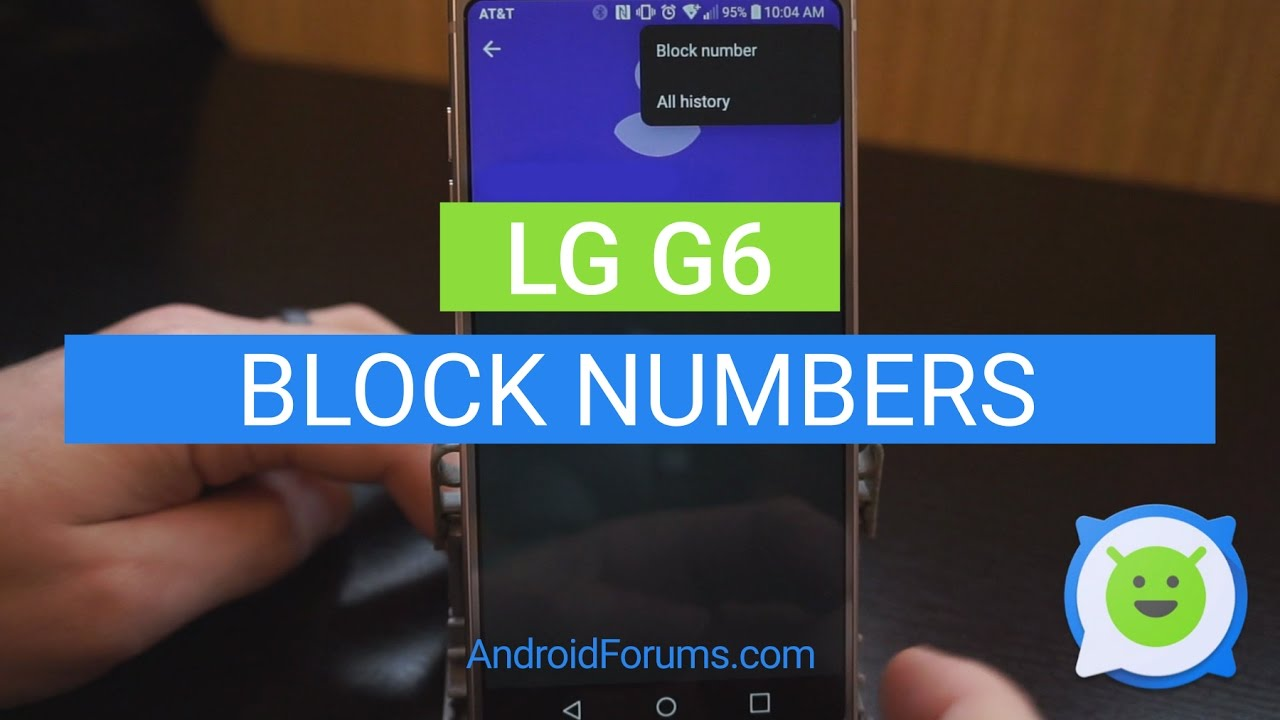 Lg g6 how to block numbers youtube lg g6 how to block numbers ccuart Gallery