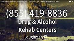 Christian Drug and Alcohol Treatment Centers Loughman FL (855) 419-8836 Alcohol Recovery Rehab