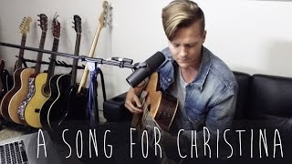 Repeat youtube video A Song For Christina (an original song)