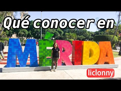 ¿Qué conocer en Mérida, Yucatán, México?. Capital Americana de la Cultura. liclonny