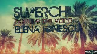 Superchill-Noptile de Vara (feat Elena Ionescu)