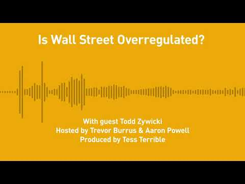 Free Thoughts, Ep. 270: Is Wall Street Overregulated? (with Todd Zywicki)