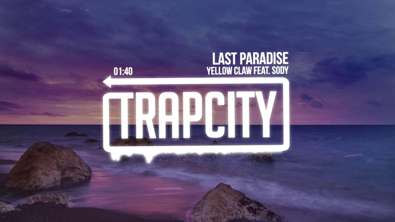 yellow-claw-last-paradise-feat-sody-trap-city