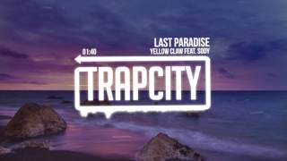 Yellow claw - last paradise (feat. sody)